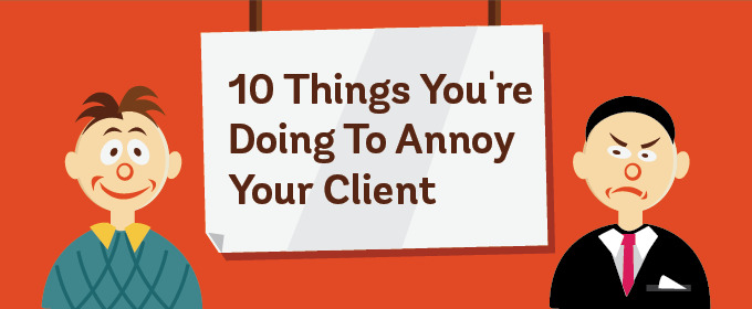 10 Things that annoy your client