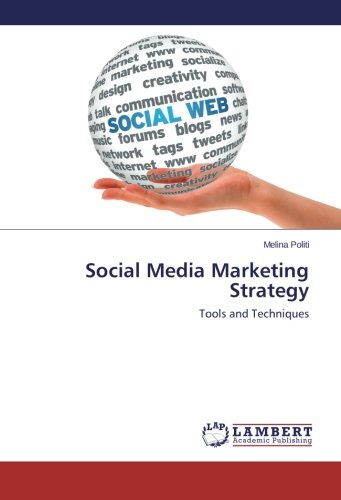Social Media Marketing Strategy: Tools and Techniques Paperback   Author:  Melina Politi