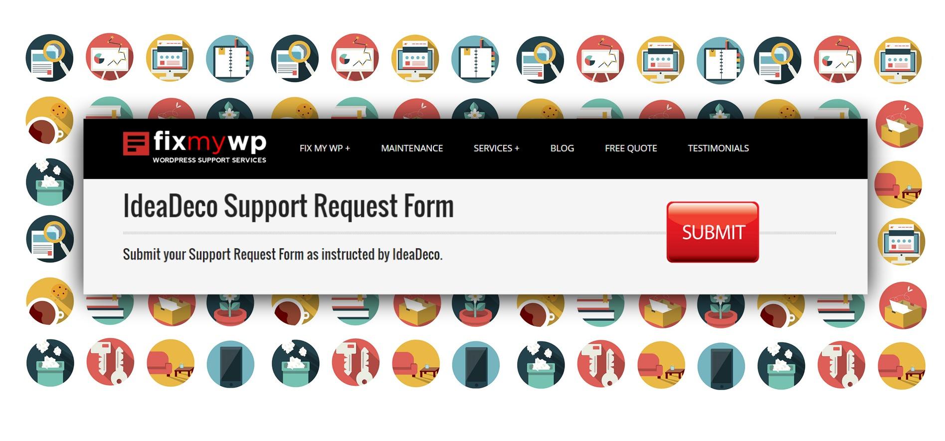 Fix my Wordpress IdeaDeco Support Request Form