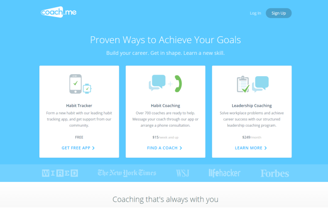 Coach.me is a coach that goes everywhere with you, helping you achieve any goal, form any habit, or build any expertise.