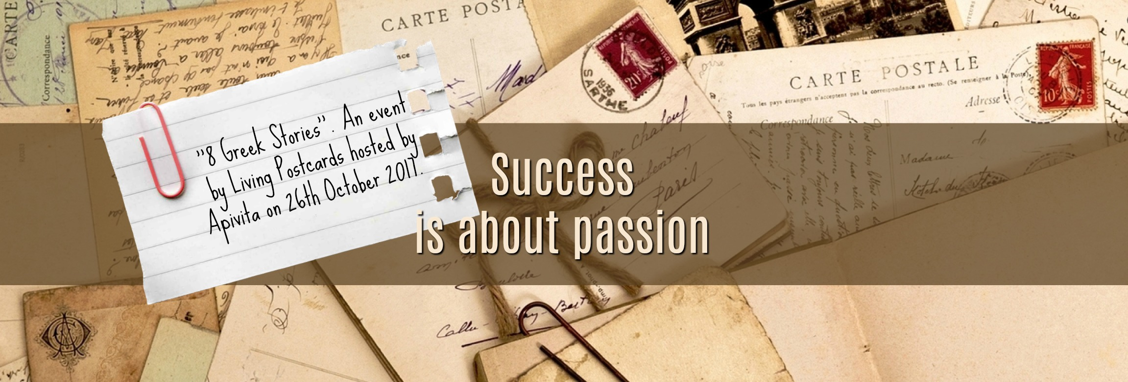 Success is about passion. 8 Greek Stories. An event by Living Postcards hosted by Apivita on 26th October 2017.