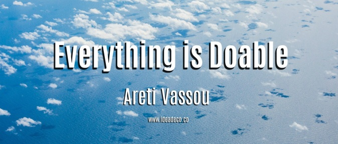 Areti Vassou Ideadeco Everything is Doable