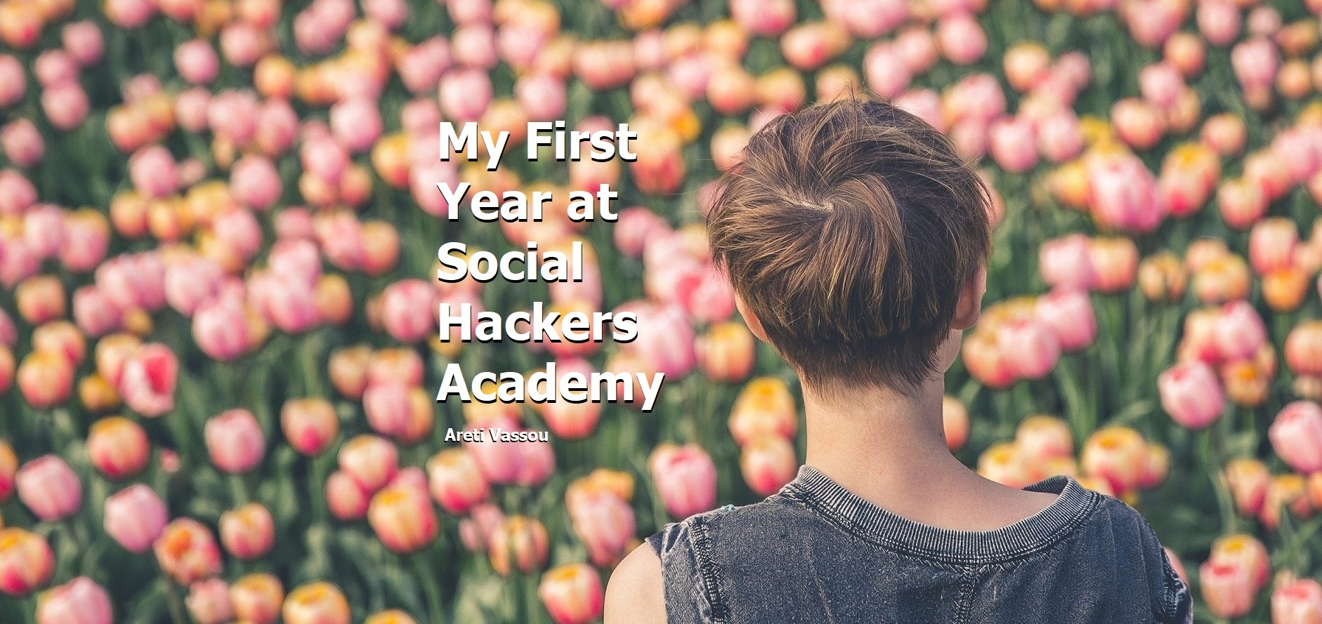 My First Year at Social Hackers Academy