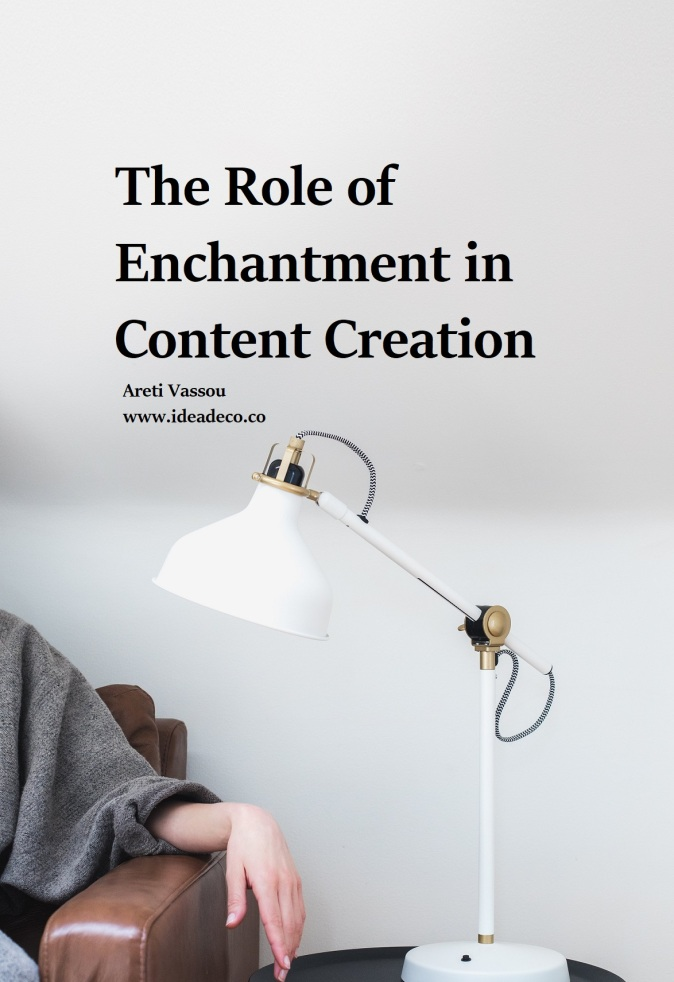 The Role of Enchantment in Content Creation